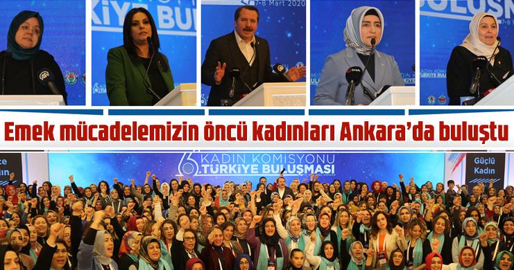 Emek mücadelemizin öncü kadınları Ankara'da buluştu