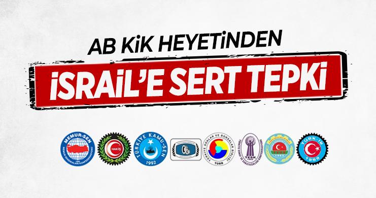 Türkiye-AB KiK'ten  İsrail'e Sert Tepki
