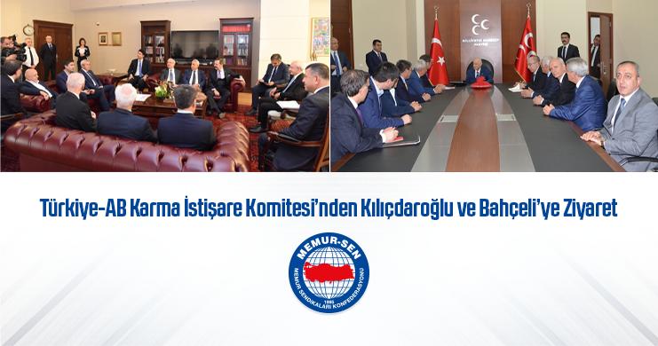 Türkiye-AB Karma İstişare Komitesi'nden Kılıçdaroğlu ve Bahçeli'ye Ziyaret