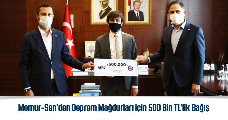 Memur-Sen'den Deprem Mağdurları için 500 Bin TL'lik Bağış