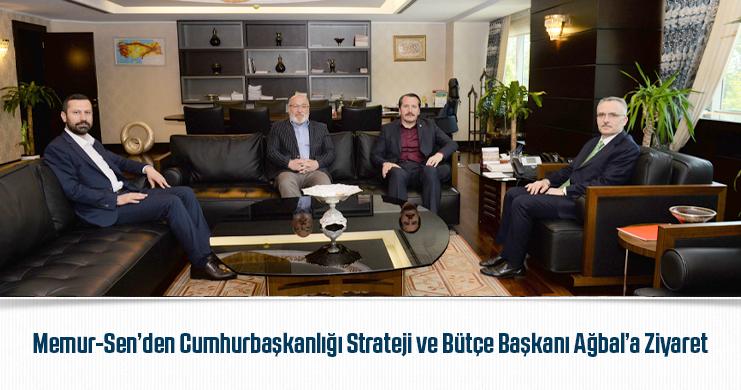 Memur-Sen'den Cumhurbaşkanlığı Strateji ve Bütçe Başkanı Ağbal'a Ziyaret