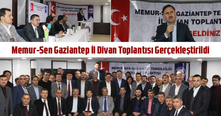 Memur-Sen Gaziantep İl Divan Toplantısı Gerçekleştirildi