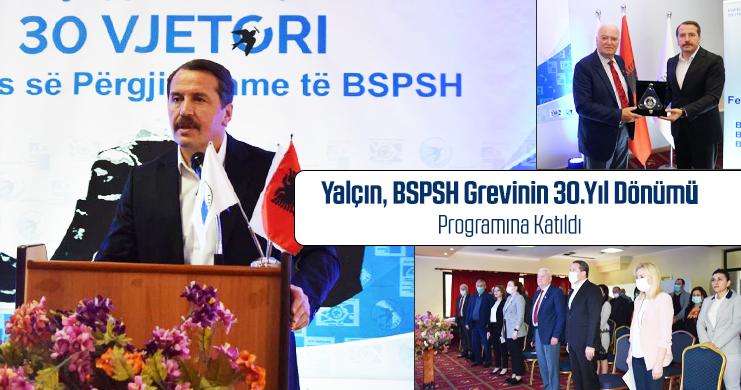 Yalçın BSPSH Grevinin 30. Yıl Dönümü Programına Katıldı