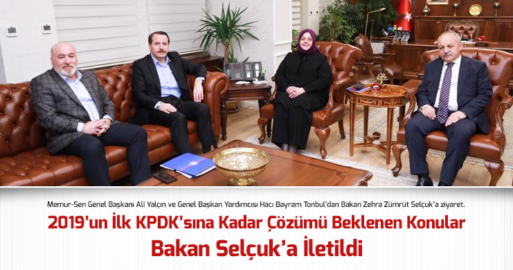 Memur-Sen'den Aile, Çalışma ve Sosyal Hizmetler Bakanı Selçuk'a Ziyaret