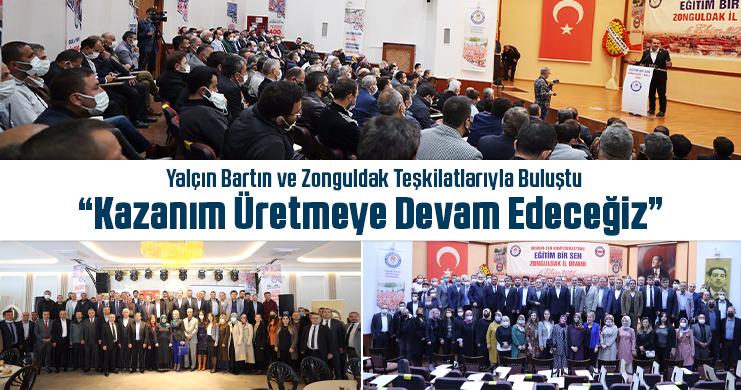 """Yalçın Bartın ve Zonguldak Teşkilatlarıyla Buluştu  """"Kazanım Üretmeye Devam Edeceğiz"""""""