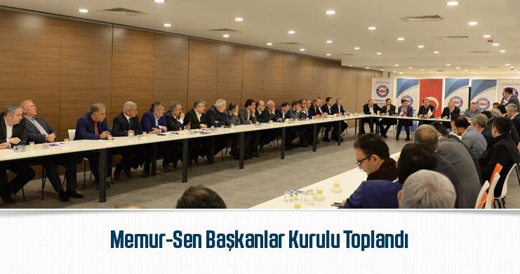 Memur-Sen Genişletilmiş Başkanlar Kurulu Toplandı