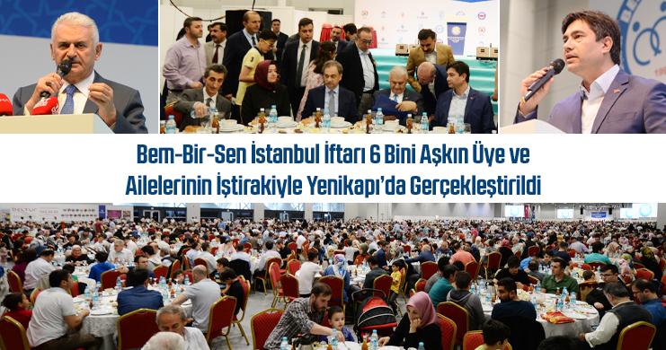 Bem-Bir-Sen İstanbul İftarı 6 Bini Aşkın Üye ve Ailelerinin İştirakiyle Yenikapı'da Gerçekleştirildi