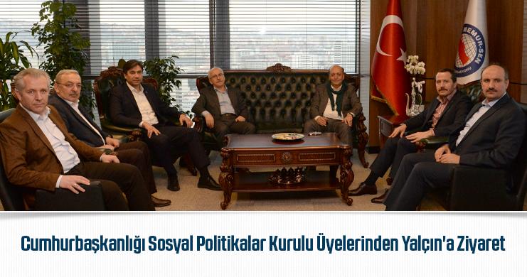 Cumhurbaşkanlığı Sosyal Politikalar Kurulu Üyelerinden Yalçın'a Ziyaret