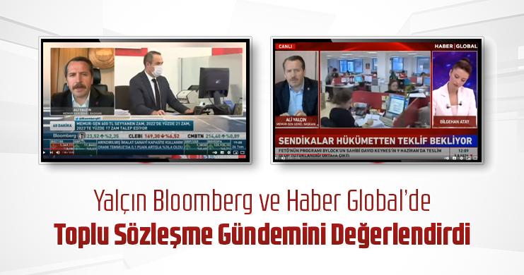 Yalçın Bloomberg ve Haber Global'de Toplu Sözleşme Gündemini Değerlendirdi