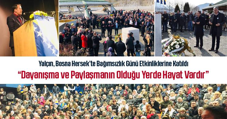 Yalçın, Bosna Hersek'te Bağımsızlık Günü Etkinliklerine Katıldı