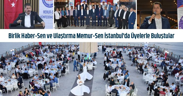 Birlik Haber-Sen ve Ulaştırma Memur-Sen İstanbul'da Üyelerle Buluştular