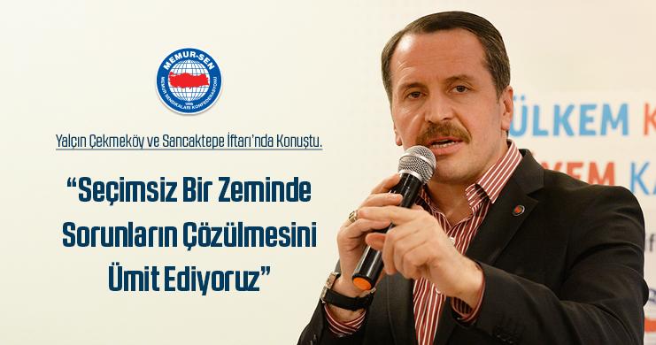 Yalçın Çekmeköy ve Sancaktepe İftarı'na Katıldı