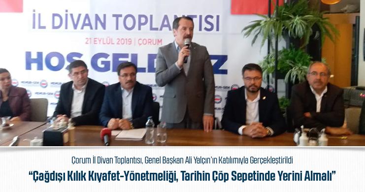 Çorum İl Divan Toplantısı, Genel Başkan Ali Yalçın'ın Katılımıyla Gerçekleştirildi