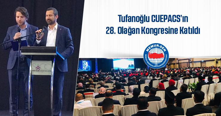 Tufanoğlu CUEPACS'ın 28. Olağan Kongresine Katıldı
