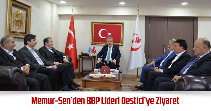 Memur-Sen'den BBP Lideri Destici'ye Ziyaret