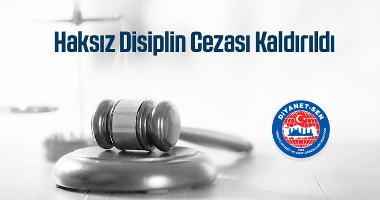 Haksız Disiplin Cezası Kaldırıldı