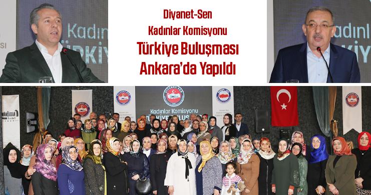 Diyanet-Sen Kadınlar Komisyonu Türkiye Buluşması Ankara'da Yapıldı