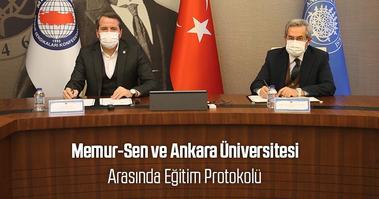Memur-Sen ve Ankara Üniversitesi Arasında Eğitim Protokolü