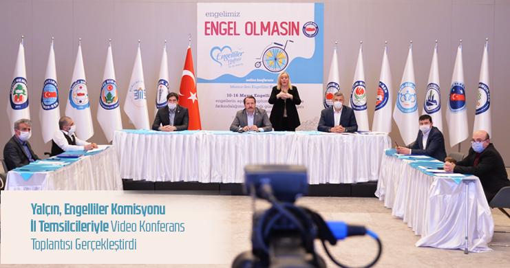 Yalçın, Engelliler Komisyonu İl Temsilcileriyle Video Konferans Toplantısı Gerçekleştirdi