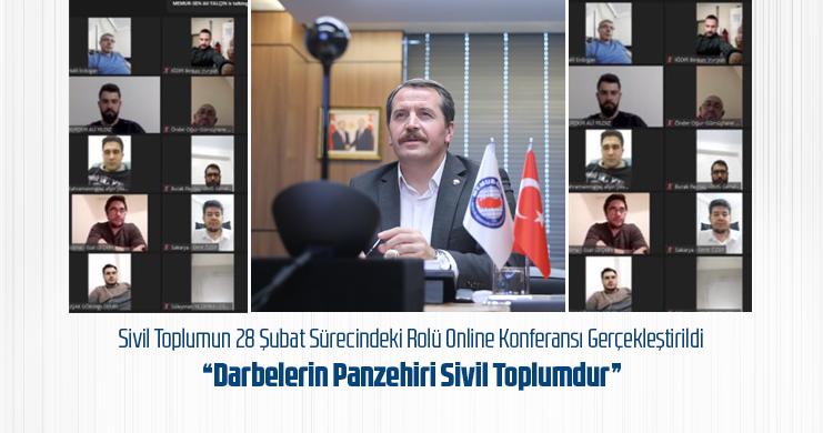 Sivil Toplumun 28 Şubat Sürecindeki Rolü Online Konferansı Gerçekleştirildi