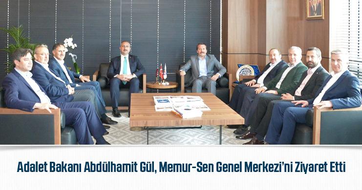 Adalet Bakanı Abdülhamit Gül, Memur-Sen Genel Merkezi'ni Ziyaret Etti