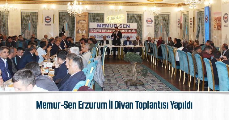 Memur-Sen Erzurum İl Divan Toplantısı Yapıldı