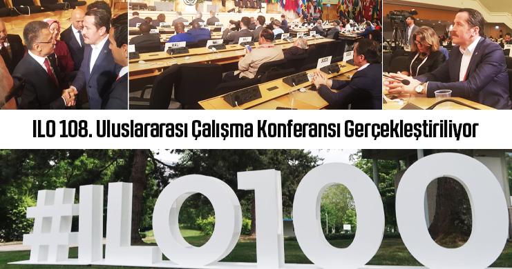 ILO 108. Uluslararası Çalışma Konferansı Gerçekleştiriliyor