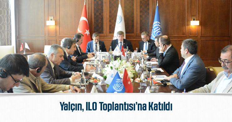 Yalçın, ILO Toplantısı'na Katıldı