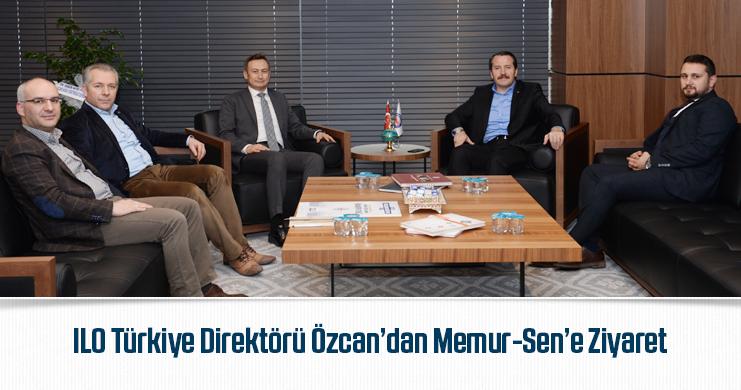ILO Türkiye Direktörü Özcan'dan Memur-Sen'e Ziyaret
