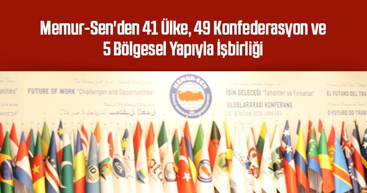 Memur-Sen'den 41 Ülke, 49 Konfederasyon ve 5 Bölgesel Yapıyla İşbirliği
