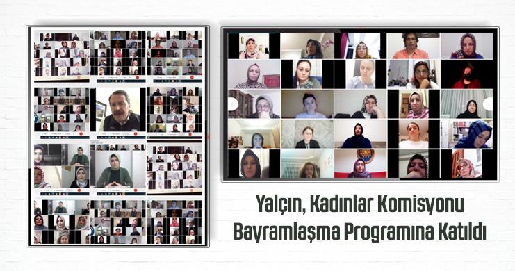 Yalçın, Kadınlar Komisyonu Bayramlaşma Programına Katıldı