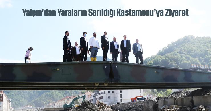 Yalçın'dan Yaraların Sarıldığı Kastamonu'ya Ziyaret