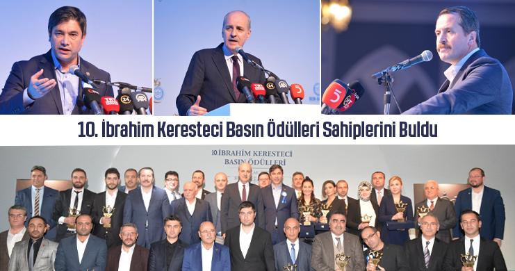10. İbrahim Keresteci Basın Ödülleri Sahiplerini Buldu