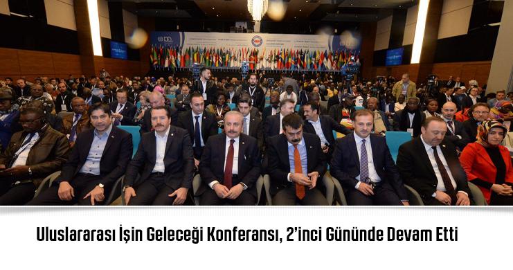 Uluslararası İşin Geleceği Konferansı, 2'inci Gününde Devam Etti
