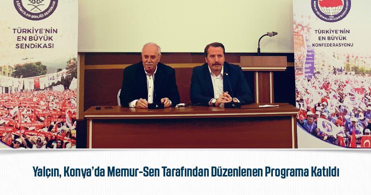 Yalçın, Konya'da Memur-Sen Tarafından Düzenlenen Programa Katıldı