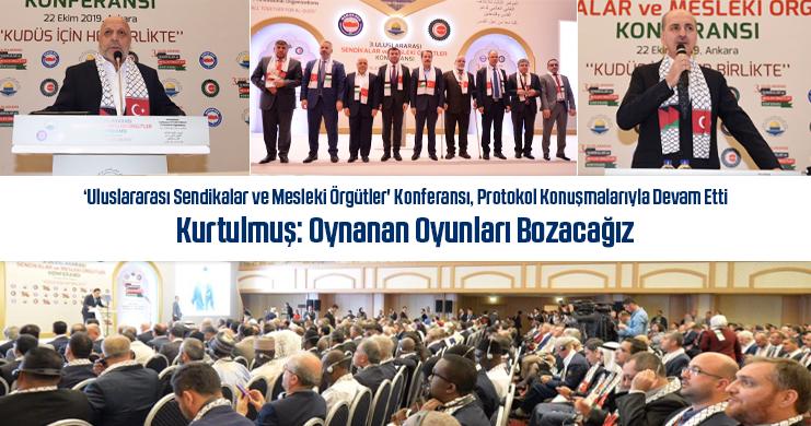 'Uluslararası Sendikalar ve Mesleki Örgütler' Konferansı, Protokol Konuşmalarıyla Devam Etti