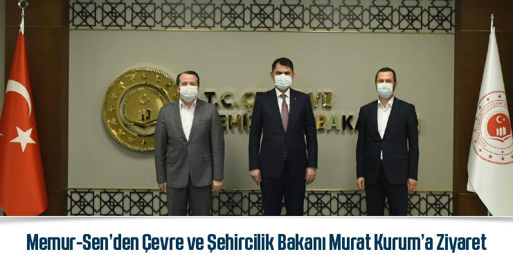 Memur-Sen'den Çevre ve Şehircilik Bakanı Murat Kurum'a Ziyaret