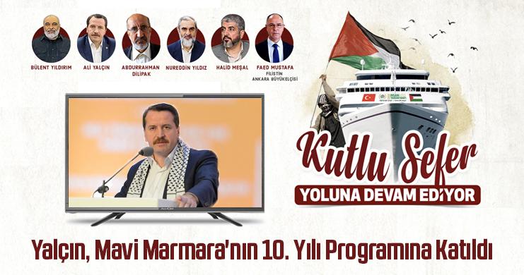 Yalçın, Mavi Marmara'nın 10. Yılı Programına Katıldı