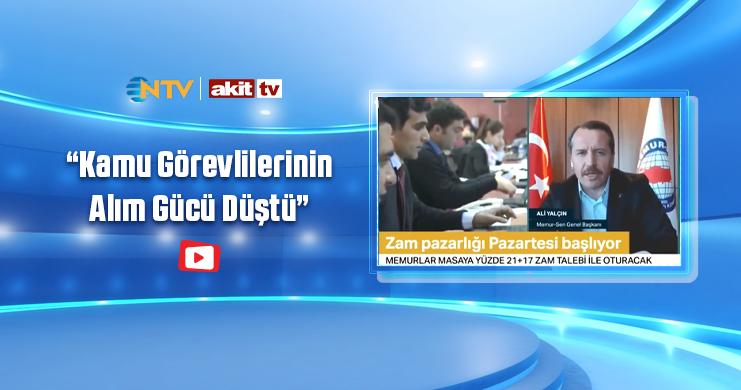 """Yalçın, NTV ve Akit TV'ye konuştu: """"Kamu Görevlilerinin Alım Gücü Düştü"""""""
