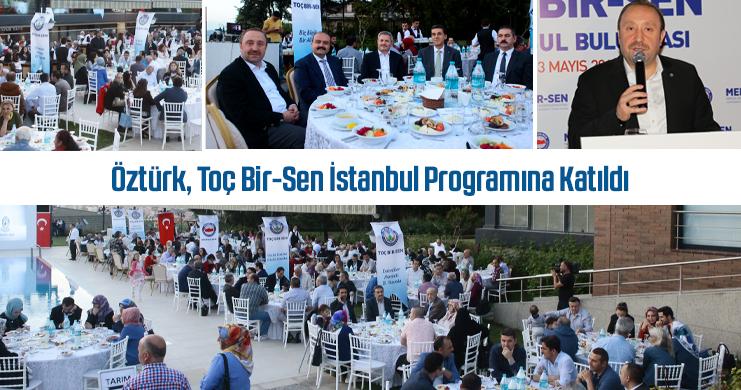 Öztürk, Toç Bir-Sen İstanbul Programına Katıldı