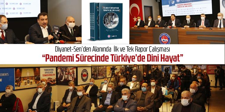 """Diyanet-Sen'den Alanında İlk ve Tek Rapor Çalışması """"Pandemi Sürecinde Türkiye'de Dini Hayat"""""""
