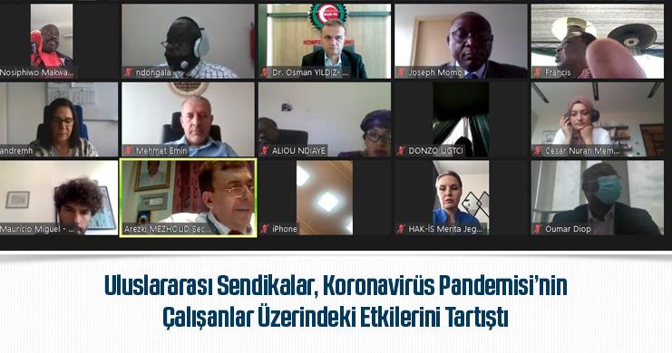 Uluslararası Sendikalar, Koronavirüs Pandemisi'nin Çalışanlar Üzerindeki Etkilerini Tartıştı
