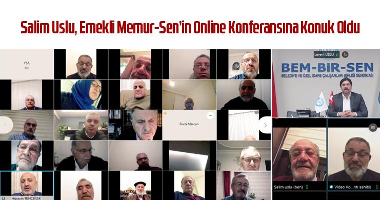 Salim Uslu, Emekli Memur-Sen'in Online Konferansına Konuk Oldu