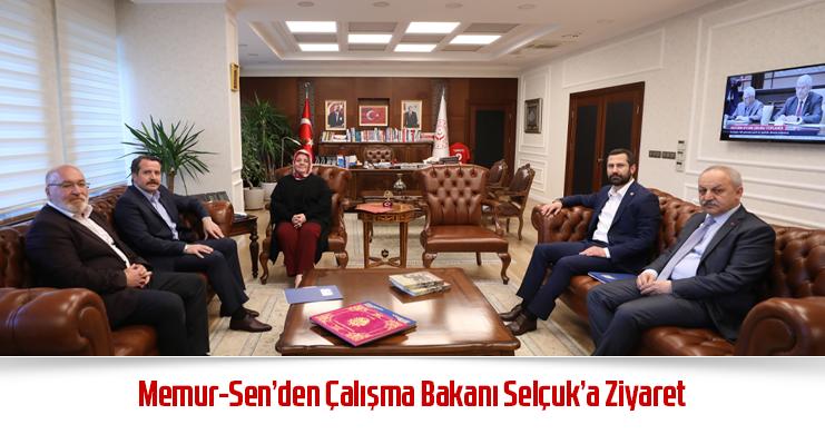 Memur-Sen'den Çalışma Bakanı Selçuk'a Ziyaret