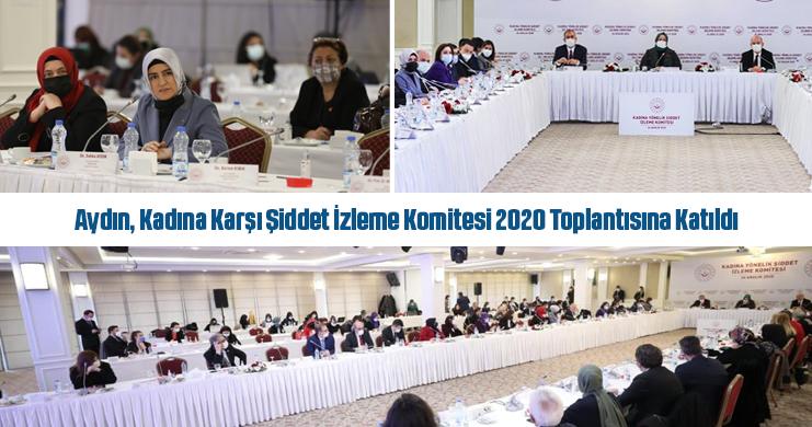 Kadınlar Komisyonu Başkanı Aydın, Kadına Karşı Şiddet İzleme Komitesi 2020 Toplantısına Katıldı