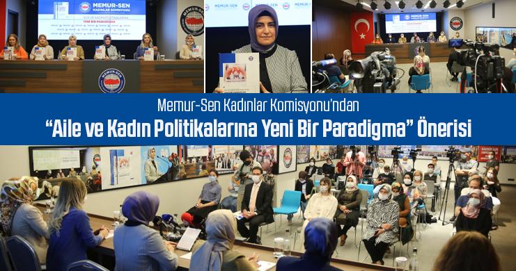 """Memur-Sen Kadınlar Komisyonu'ndan """"Aile ve Kadın Politikalarına Yeni Bir Paradigma"""" Önerisi"""