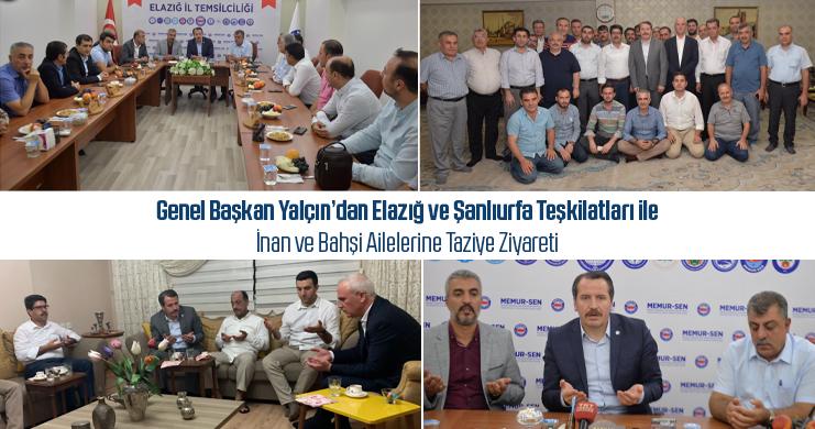 Memur-Sen Genel Başkanı Yalçın'dan Elazığ ve Şanlıurfa Teşkilatlarına Ziyaret
