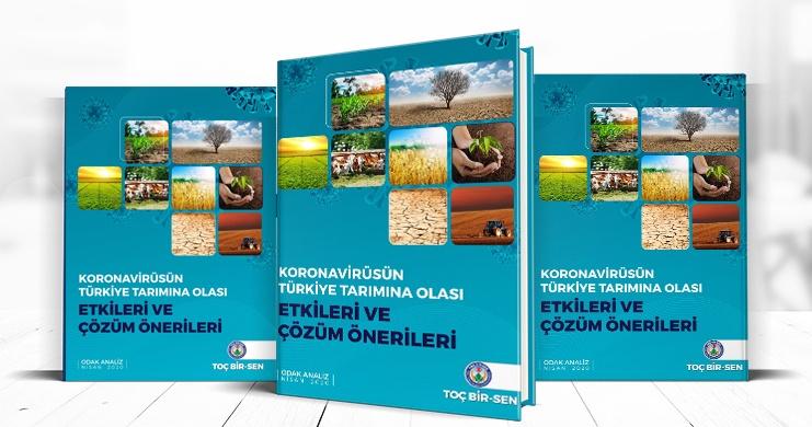 Toç Bir-Sen'den; 'Koronavirüsün Türkiye Tarımına Olası Etkileri ve Çözüm Önerileri' Başlıklı Odak Analizi