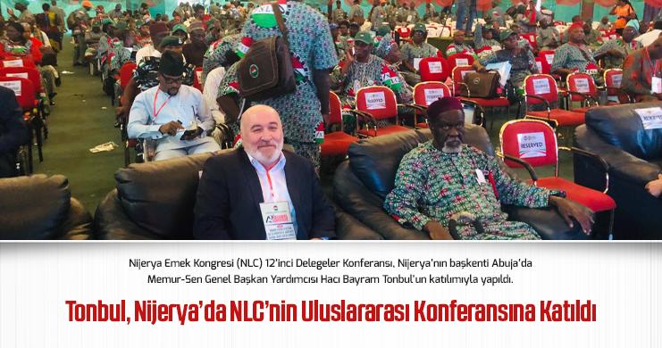 Tonbul, Nijerya'da NLC'nin Uluslararası Konferansına Katıldı