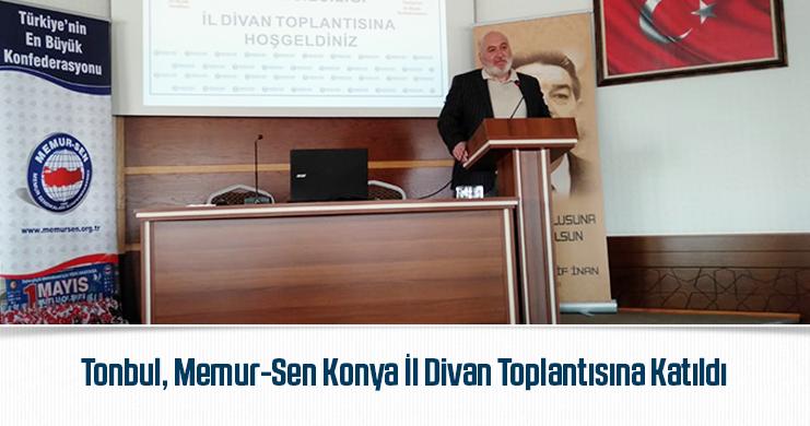 Tonbul, Memur-Sen Konya İl Divan Toplantısına Katıldı